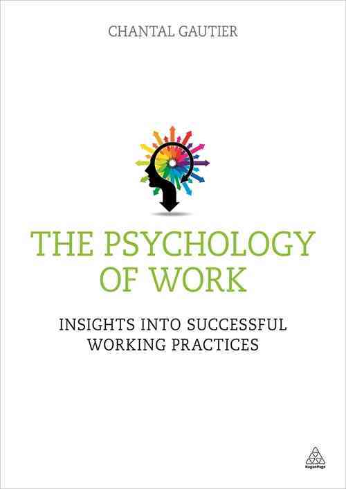 The Psychology of Work By Gautier, Chantal
